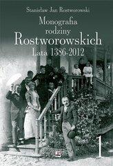 Monografia rodziny Rostworowskich Lata 1386-2012