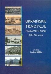 Ukraińskie tradycje parlamentarne XIX-XXI wiek