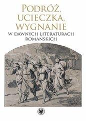 Podróż, ucieczka, wygnanie w dawnych literaturach romańskich