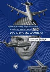 Wybrane problemy międzynarodowej współpracy wywiadowczej. Czy NATO ma wywiad?