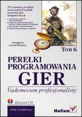 Perełki programowania gier. Vademecum... T.6 + CD