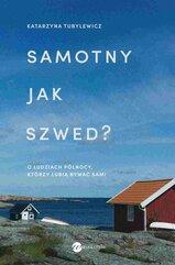 Samotny jak Szwed?