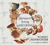 Tajemnicze życie grzybów audiobook