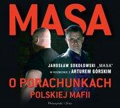 Masa o porachunkach polskiej mafii. Audiobook