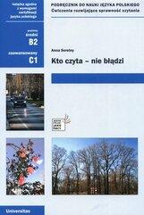 Kto czyta nie błądzi Podręcznik do nauki języka polskiego Ćwiczenia rozwijające sprawność czytania (B2, C1)