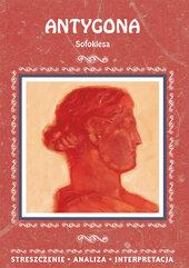 Antygona Sofoklesa. Streszczenie, analiza, interpretacja