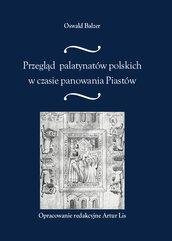 Przegląd palatynatów polskich w czasie panowania Piastów