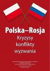 Polska-Rosja. Kryzysy, konflikty, wyzwania