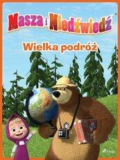 Masza i Niedźwiedź - Wielka podróż