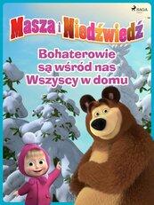Masza i Niedźwiedź - Bohaterowie są wśród nas - Wszyscy w domu