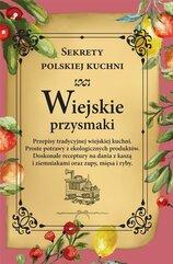 Wiejskie przysmaki. Sekrety polskiej kuchni