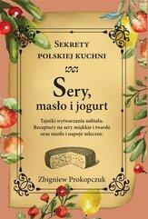 Sery, masło i jogurt. Sekrety polskiej kuchni