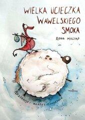 Wielka Ucieczka Wawelskiego Smoka