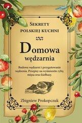 Domowa wędzarnia. Sekrety polskiej kuchni