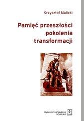 Pamięć przeszłości pokolenia transformacji