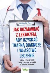 Jak rozmawiać z lekarzem, aby uzyskać trafną diagnozę i właściwe leczenie. Odkryj lekarskie mity i poznaj prawdę o swoim