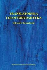 Translatoryka i glottodydaktyka. Od teorii do...