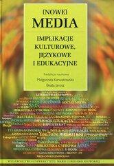 Nowe Media Implikacje kulturowe, językowe i edukacyjne