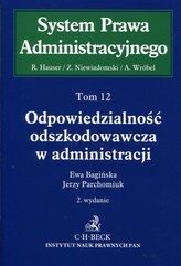 Odpowiedzialność odszkodowawcza w administracji Tom 12