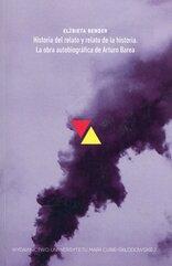 Historia del relato y relato de la historia La obra autobiografica de Arturo Barea