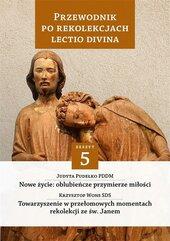 Przewodnik po Rekolekcjach Lectio Divina. Zeszyt 5