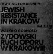 Walka o godność: żydowski ruch oporu w Krakowie