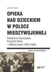 Opieka nad dzieckiem w Polsce międzywojennej. Robotnicze Towarzystwo Przyjaciół Dzieci – Oddział Łódzki (1923–1939)