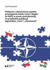 Polityczne i ekonomiczne aspekty przystąpienia Polski, Czech i Węgier do NATO w prasie amerykańskiej na przykładzie publikac