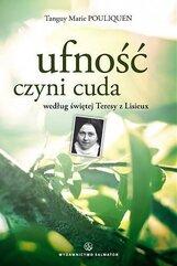 Ufność czyni cuda według świętej Teresy z Lisieux