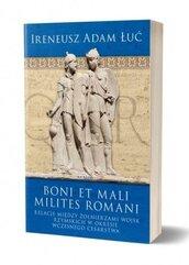 Boni et mali milites romani. Relacje między...