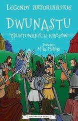 Legendy arturiańskie T.4 Dwunastu zbuntowanych...