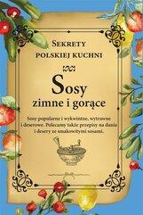 Sosy zimne i gorące. Sekrety polskiej kuchni