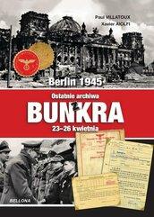 Berlin 1945 Ostatnie archiwa z bunkra