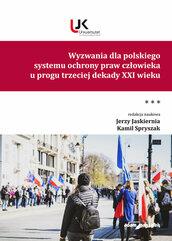 Wyzwania dla polskiego systemu ochrony praw człowieka u progu trzeciej dekady XXI wieku Tom III