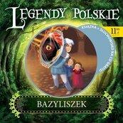 Legendy polskie. Bazyliszek