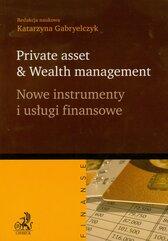 Nowe instrumenty i usługi finansowe Private asset & Wealth management
