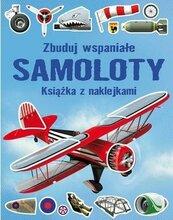 Zbuduj wspaniałe samoloty. Książka z naklejkami