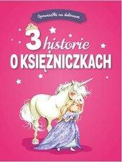 Opowiastki na dobranoc. 3 historie o księżniczkach