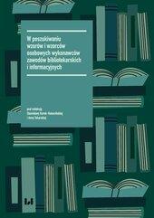 W poszukiwaniu wzorów i wzorców osobowych wykonawców zawodów bibliotekarskich i informacyjnych
