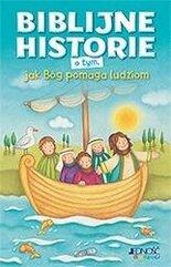 Biblijne historie o tym, jak Bóg pomaga ludziom