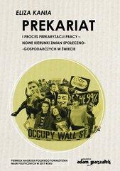 Prekariat i proces prekaryzacji pracy. Nowe kierunki zmian społeczno-gospodarczych w świecie