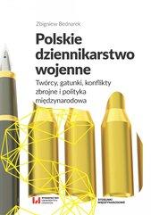 Polskie dziennikarstwo wojenne. Twórcy, gatunki, konflikty zbrojne i polityka międzynarodowa