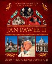 Jan Paweł II. W stulecie urodzin Karola Wojtyły