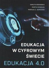 Edukacja w cyfrowym świecie Edukacja 4.0