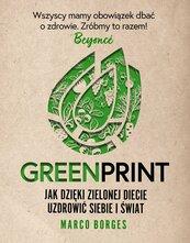 Greenprint Jak dzięki zielonej diecie zmienić siebie i świat na lepsze