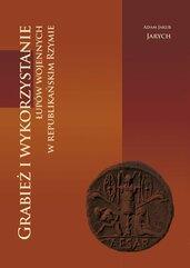 Grabież i wykorzystanie łupów wojennych w republikańskim Rzymie