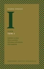 Teatr Tom 3: Szaleństwo we dwoje, Pieszo w powietrzu, Król umiera, czyli ceremonie, Głód i pragnienie