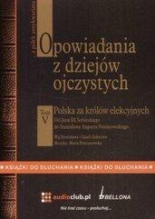 Opowiadania z dziejów ojczystych t. 5. Polska za k