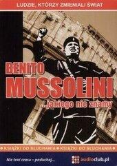 Benito Mussolini ... jakiego nie znamy