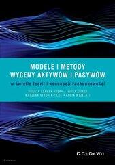 Modele i metody wyceny aktywów i pasywów w świetle teorii i koncepcji rachunkowości